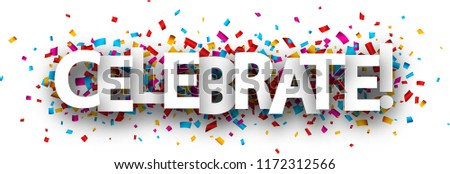 Celebrate banner with colorful paper confetti. Vector background.