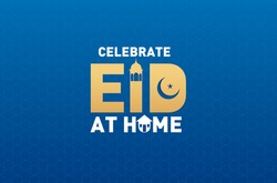 Celebrate Eid at home- Covid 19 pandemic effect on muslim eid ul fitr. Celebrate eid at home with family. stay home stay safe.