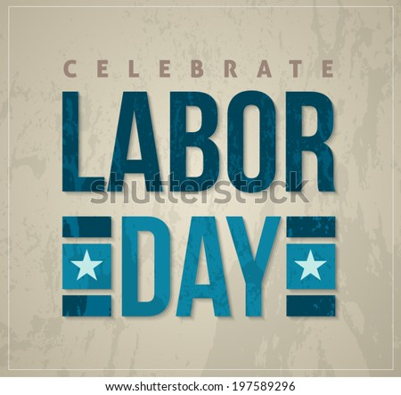 Celebrate Labor day card. text signs. vector illustration