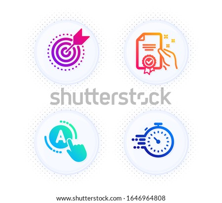 Certificate, Ab testing and Target purpose icons simple set. Button with halftone dots. Timer sign. Certified guarantee, A test, Business focus. Deadline management. Science set. Vector
