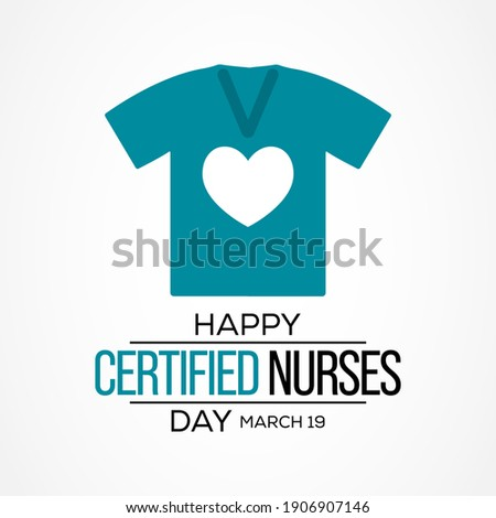 Certified Nurses day is celebrated annually on March 19 worldwide, it is the day when nurses celebrate their nursing certification. Vector illustration