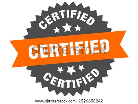 certified sign. certified orange-black circular band label Foto stock ©