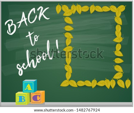 Chalkboard ABCs  childhood toy blocks frame of yellow leafs and back to school chalk text