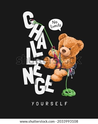 challenge yourself slogan with bear doll climbing vector illustration on black background