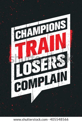 8f38747c99ef Champions Train Losers Complain. Sport And Fitness Creative Motivation  Vector Design. Gym Banner Concept