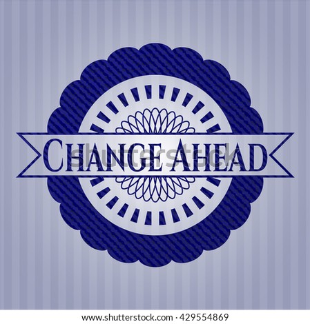 Change Ahead emblem with jean background