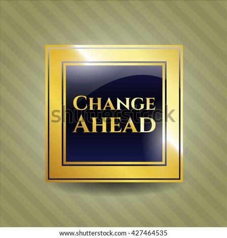 Change Ahead golden emblem or badge