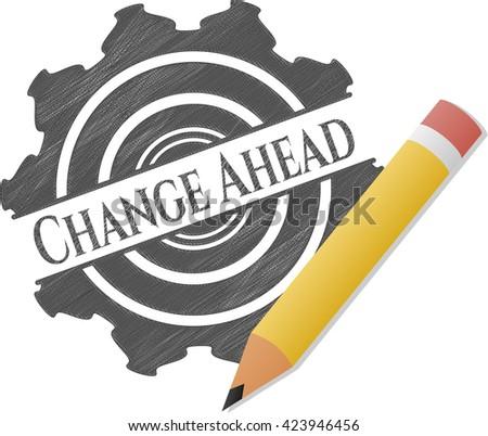 Change Ahead pencil draw