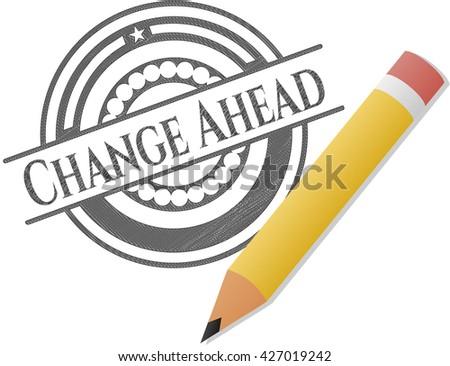 Change Ahead penciled