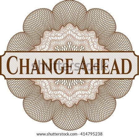 Change Ahead rosette (money style emplem)