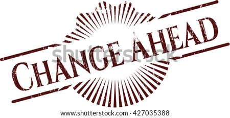 Change Ahead rubber grunge texture seal