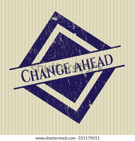 Change Ahead rubber grunge texture stamp
