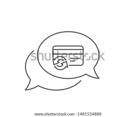 Change credit card line icon. Chat bubble design. Payment method sign. Outline concept. Thin line change card icon. Vector