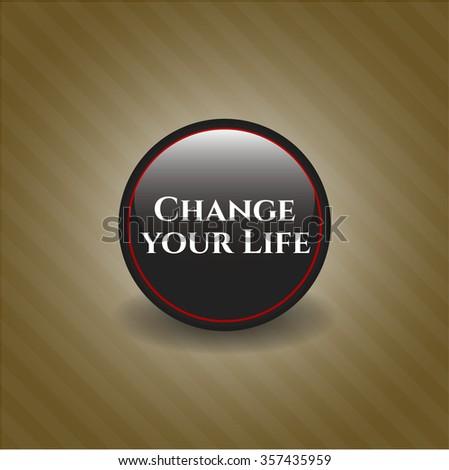 Change your Life dark badge