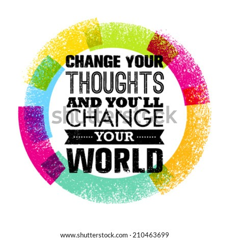 Change Your Thoughts And You Will Change Your World Motivation Quote Creative Circle Vector Typography Concept