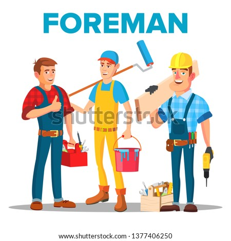 Character Foreman Staff Renovation Team Vector. Smiling Professional Foreman Painter, Carpenter And Timber Frame House Building Worker In Uniform. Isolated Flat Cartoon Illustration