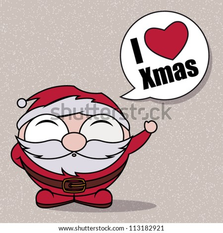 "Character funny of Santa Claus with a bubble ""I love Xmas"". Christmas concept."