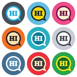 Chat sign icon. Speech bubble with HI symbol. Communication chat bubbles. Colored round buttons. Flat design circle icons set. Vector