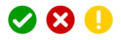 Check mark cross exclamation circle sign. Vector isolated elements. Check mark icon sign vector. Green red yellow vector circle symbols. Red check mark icon. Vote symbol tick. EPS 10