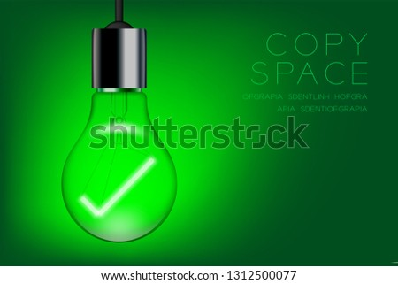 Check mark sign shape Incandescent light bulb switch on set Correct idea concept, illustration isolated glow in green gradient background, with copy space vector eps 10