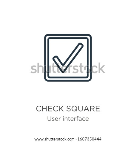 Check square icon. Thin linear check square outline icon isolated on white background from user interface collection. Line vector sign, symbol for web and mobile