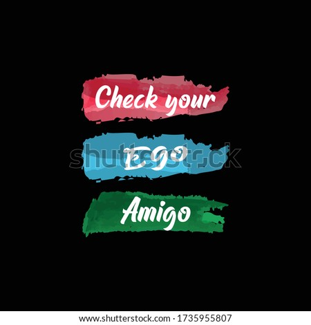Check your Ego Amigo . Colorful watercolor patch background . Foto stock ©