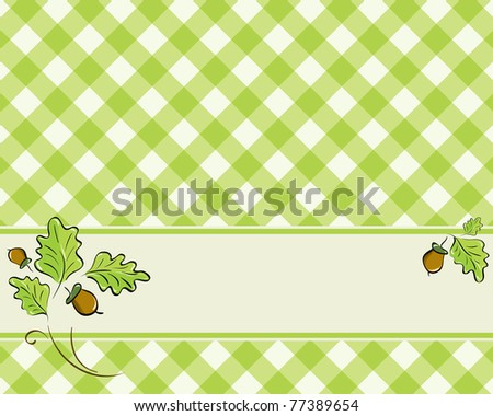 checkered background in a light green color decorated with oak leaves and acorns. Vector