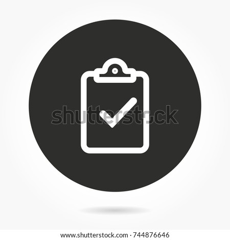 Checklist vector icon. Illustration isolated for graphic and web design. Round button.