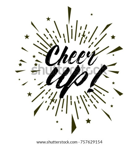 cheer up, Beautiful greeting card poster with calligraphy text
