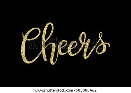 Cheers hand-drawn lettering decoration text with gold sparkles on black background. Design template for greeting cards, invitations, banners, gifts, prints and posters. Calligraphic inscription.