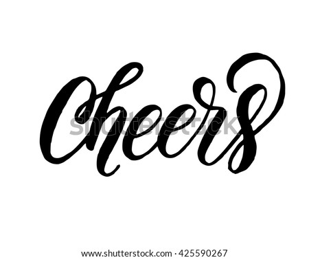 Cheers! Hand written elegant phrase for your design. Custom hand lettering. Can be printed on greeting cards, paper and textile designs, etc.