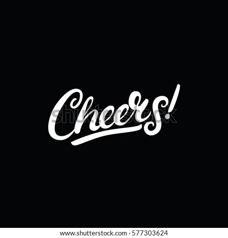 Cheers hand written lettering on black background. Modern brush calligraphy for greeting cards and banners. Vector illustration.