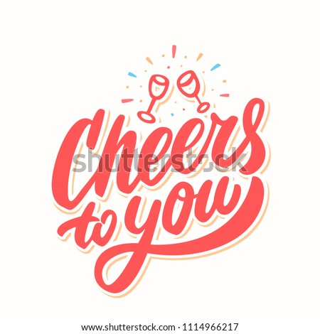 Cheers to you! Greeting card. Vector lettering.