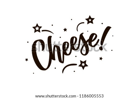 Cheese. Beautiful greeting card poster, calligraphy black text Word star fireworks. Hand drawn, design elements. Handwritten modern brush lettering, white background isolated vector ストックフォト ©