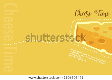 """Cheese Lover concept for business. Advertisement about cheese. """"Cheese Time"""" text  and slice of cheese on yellow background."""
