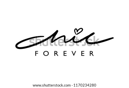 Chic forever / Vector illustration design for t shirt graphics, prints, posters, stickers and other uses