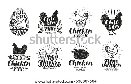 Chicken, poultry farm label set. Food, meat, egg icons or logos. Lettering vector illustration