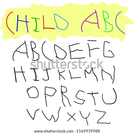 Child hand drawing alphabet font made by pen or pencil. Ugly letters. Black on white background. Isolated. Baby learn how to write