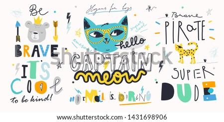 """Childish creative slogan prints """"BE BRAVE"""", """"IT`S COOL TO BE KIND"""", """"CAPTAIN MEOW"""", NORMAL IS BORING"""", """"BRAVE PIRATE"""", """"SUPER DUDE"""". Vector illustration."""