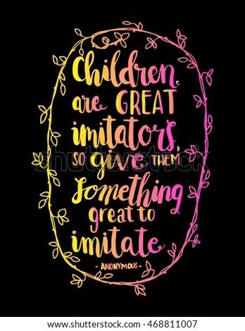 children are great imitators