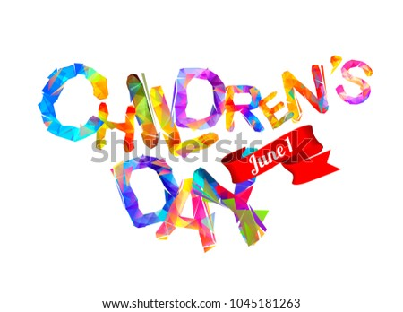 Children's day. June 1 vector holiday card. Triangular letters