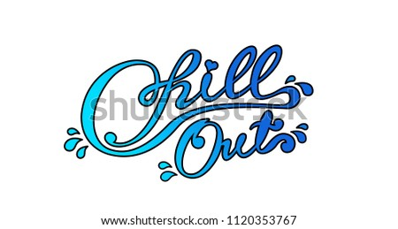 chill out lettering logo
