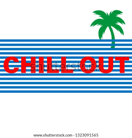 chill out slogan for for t-shirt and apparels graphic vector print and other uses.Vector