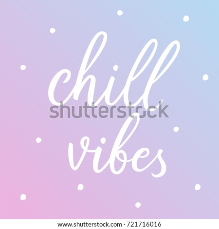 chill vibes hand drawn script