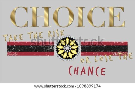 Choice Take The Risks or Lose The Chance Slogan with Crystals and Stripes for T-shirt graphics vector print
