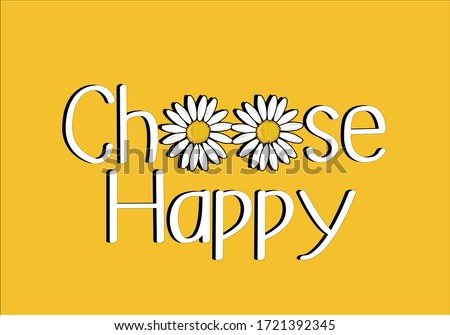 choose happy daisy vector    margarita lettering design daisy flower hand drawn decorative fashion style trend spring summer print pattern positive quote  illustration  daisy spring stationary