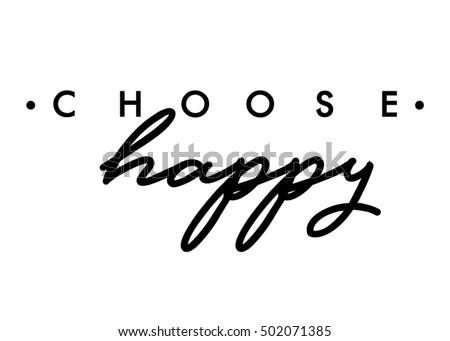 choose happy quote print in
