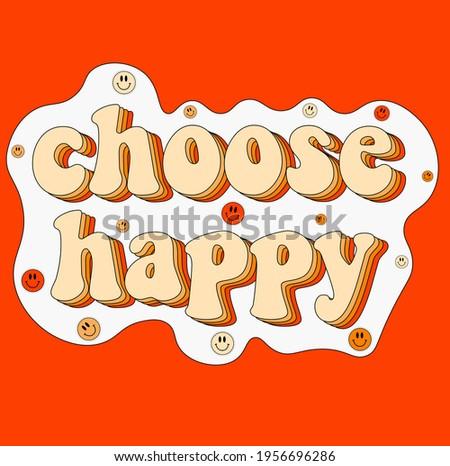 choose happy retro slogan print