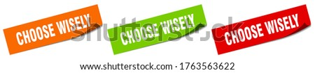 choose wisely sticker. choose wisely square isolated sign. choose wisely label Foto stock ©