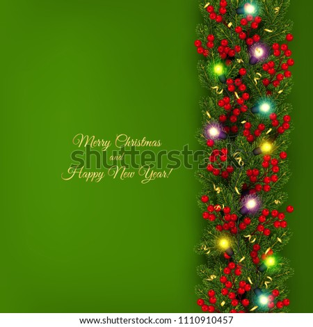 Christmas and New Year banner of realistic branches of Christmas tree, garland with glowing light bulbs, holly berries, serpentine Festive background Vector illustration #1110910457
